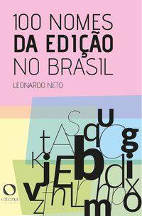 100 NOMES DA EDIÇÃO NO BRASIL - NETO, LEONARDO
