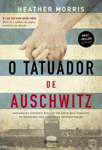 O TATUADOR DE AUSCHWITZ - MORRIS, HEATHER