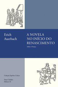 A NOVELA NO INÍCIO DO RENASCIMENTO - AUERBACH, ERICH