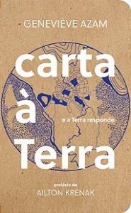 CARTA À TERRA - E A TERRA RESPONDE - AZAM, GENEVIÈVE