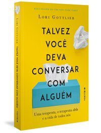TALVEZ VOCÊ DEVA CONVERSAR COM ALGUÉM - GOTTLIEB, LORI