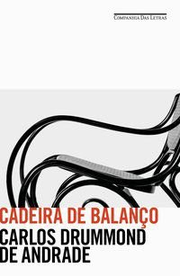CADEIRA DE BALANÇO - DRUMMOND DE ANDRADE, CARLOS