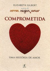 COMPROMETIDA - GILBERT, ELIZABETH