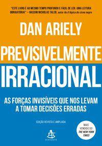 PREVISIVELMENTE IRRACIONAL - ARIELY, DAN