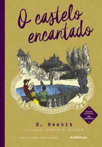 O CASTELO ENCANTADO - (TEXTO INTEGRAL - CLÁSSICOS AUTÊNTICA) - NESBIT, EDITH