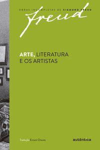 FREUD - ARTE, LITERATURA E OS ARTISTAS - FREUD, SIGMUND