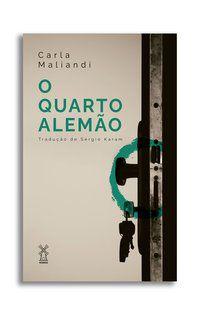 O QUARTO ALEMÃO - MALIANDI, CARLA