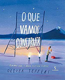 O QUE VAMOS CONSTRUIR - JEFFERS, OLIVER