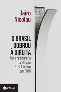 O BRASIL DOBROU À DIREITA - NICOLAU, JAIRO