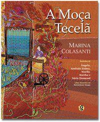 A MOÇA TECELÃ - COLASANTI, MARINA