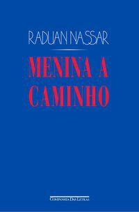 MENINA A CAMINHO - NASSAR, RADUAN