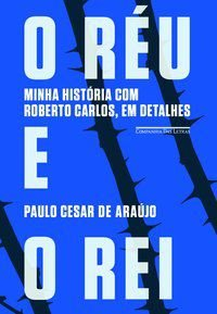 O RÉU E O REI - ARAÚJO, PAULO CESAR DE