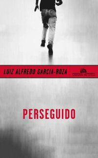 PERSEGUIDO - GARCIA-ROZA, LUIZ ALFREDO