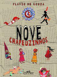 NOVE CHAPEUZINHOS - SOUZA, FLAVIO DE