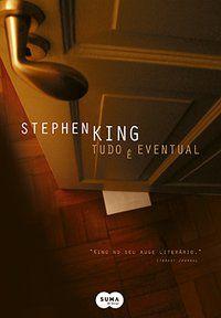 TUDO É EVENTUAL - KING, STEPHEN