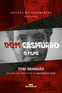 DOM CASMURRO, O FILME - BRANDÃO, TONI