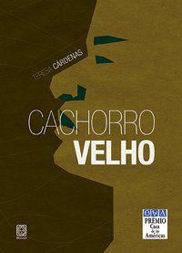 CACHORRO VELHO - CÁRDENAS, TERESA
