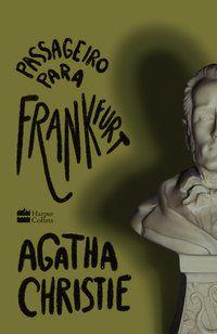 PASSAGEIRO PARA FRANKFURT - CHRISTIE, AGATHA