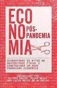 ECONOMIA PÓS-PANDEMIA - ESTHER DWECK