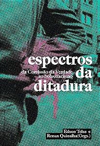 ESPECTROS DA DITADURA - TELES, EDSON