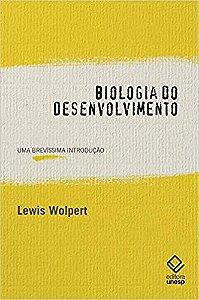 BIOLOGIA DO DESENVOLVIMENTO - Wolpert, Lewis