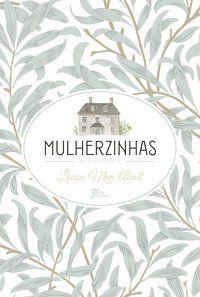 MULHERZINHAS - ALCOTT, LOUISA MAY