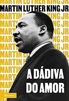 A DÁDIVA DO AMOR - LUTHER KING JR., MARTIN