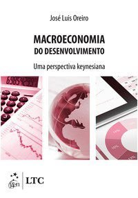 MACROECONOMIA DO DESENVOLVIMENTO - UMA PERSPECTIVA KEYNESIANA - OREIRO, JOSÉ LUIS