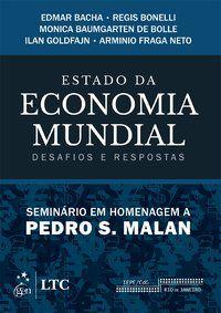 ESTADO DA ECONOMIA MUNDIAL - DESAFIOS E RESPOSTAS - SEMINÁRIO EM HOMENAGEM A PEDRO MALAN - VÁRIOS AUTORES