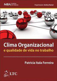 SÉRIE MBA GESTÃO DE PESSOAS - CLIMA ORGANIZACIONAL E QUALIDADE DE VIDA NO TRABALHO - FERREIRA