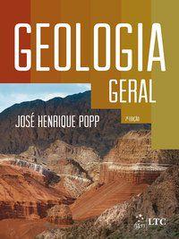 GEOLOGIA GERAL - POPP, JOSÉ HENRIQUE