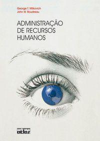 ADMINISTRAÇÃO DE RECURSOS HUMANOS - BOUDREAU, JOHN W.