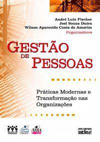 GESTÃO DE PESSOAS: PRÁTICAS MODERNAS E TRANSFORMAÇÃO NAS ORGANIZAÇÕES - DUTRA, JOEL SOUZA