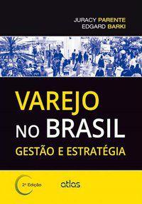 VAREJO NO BRASIL: GESTÃO E ESTRATÉGIA - BARKI, EDGARD