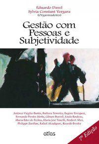 GESTÃO COM PESSOAS E SUBJETIVIDADE - VERGARA, SYLVIA CONSTANT