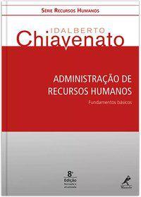 ADMINISTRAÇÃO DE RECURSOS HUMANOS - CHIAVENATO, IDALBERTO