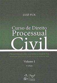 CURSO DE DIREITO PROCESSUAL CIVIL - VOL. I - PROCESSO DE CONHECIMENTO - FUX, LUIZ
