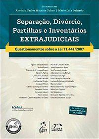SEPARAÇÃO, DIVÓRCIO, PARTILHAS E INVENTÁRIOS EXTRAJUDICIAIS - COLTRO, ANTONIO CARLOS MATHIAS