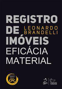 REGISTRO DE IMÓVEIS - EFICÁCIA MATERIAL - BRANDELLI, LEONARDO
