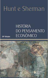 HISTÓRIA DO PENSAMENTO ECONÔMICO - HUNT, E.K.