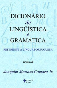 DICIONÁRIO DE LINGUÍSTICA E GRAMÁTICA - CAMARA JR., JOAQUIM MATTOSO
