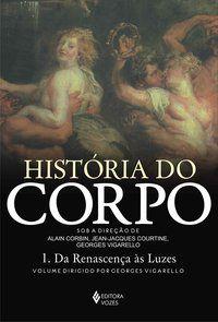 HISTÓRIA DO CORPO - VOL. 1 - MANDRESSI, RAFAEL