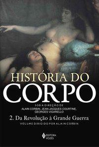 HISTORIA DO CORPO - VOL. 2 - VIGARELLO, GEORGES