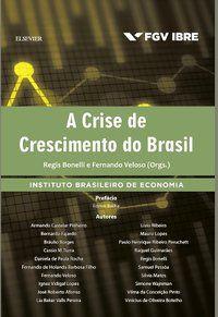 A CRISE DE CRESCIMENTO DO BRASIL - VELOSO, FERNANDO