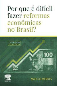 POR QUE É DIFÍCIL FAZER REFORMAS ECONÔMICAS NO BRASIL? - MENDES, MARCOS