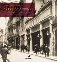 SALAS DE CINEMA E HISTÓRIA URBANA DE SÃO PAULO (1895-1930) - SOUZA, JOSÉ INÁCIO DE MELO