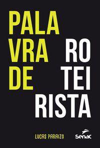 PALAVRA DE ROTEIRISTA - PARAIZO, LUCAS