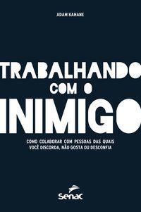 TRABALHANDO COM O INIMIGO - KAHANE, ADAM