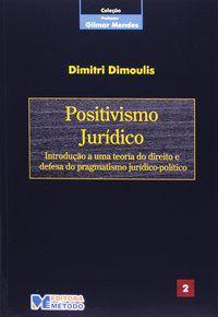 COL. GILMAR MENDES 2 - POSITIVISMO JURÍDICO - DIMOULIS, DIMITRI