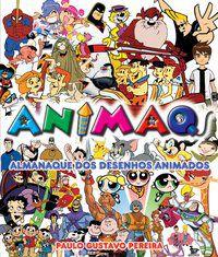 ANIMAQ - ALMANAQUE DOS DESENHOS ANIMADOS - PEREIRA, PAULO GUSTAVO